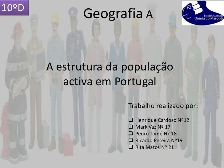 10ºD             Geografia A       A estrutura da população          activa em Portugal                      Trabalho real...