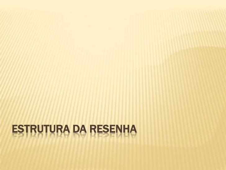 ESTRUTURA DA RESENHA