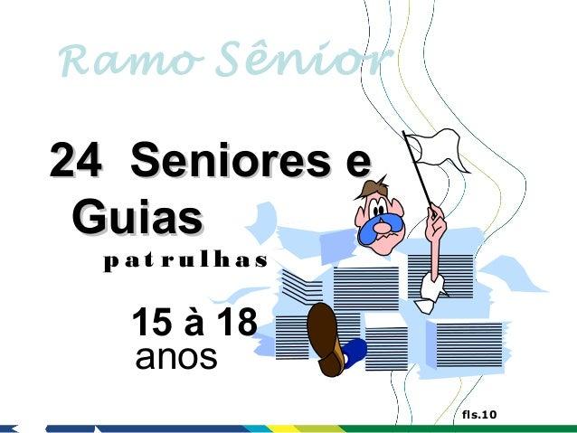 Ramo Sênior24 Seniores e Guias  p at rul has   15 à 18   anos                 fls.10