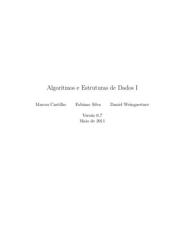 Algoritmos e Estruturas de Dados IMarcos Castilho   Fabiano Silva    Daniel Weingaertner                     Vers˜o 0.7   ...