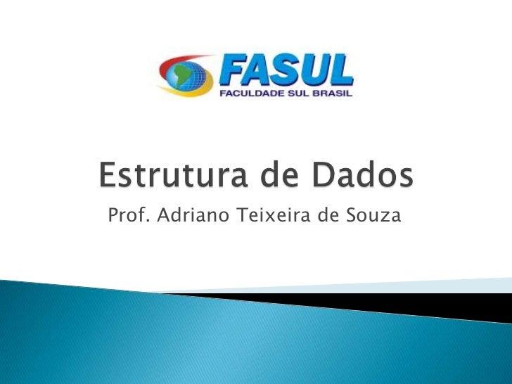 Prof. Adriano Teixeira de Souza