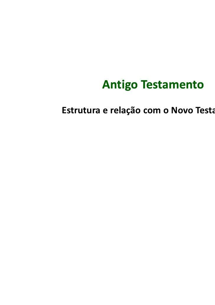 Antigo TestamentoEstrutura e relação com o Novo Testamento