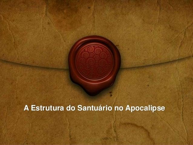 A Estrutura do Santuário no Apocalipse