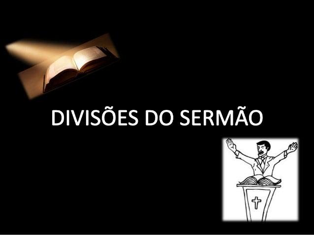 O que é sermão? A palavra sermão deriva do latim sermo, que significa conversação. Também conhecido como homilia, o sermão...