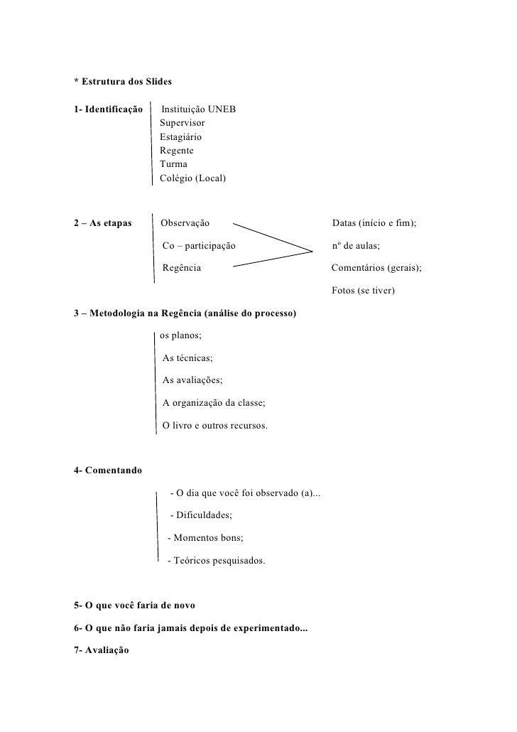 * Estrutura dos Slides1- Identificação   Instituição UNEB                   Supervisor                   Estagiário       ...