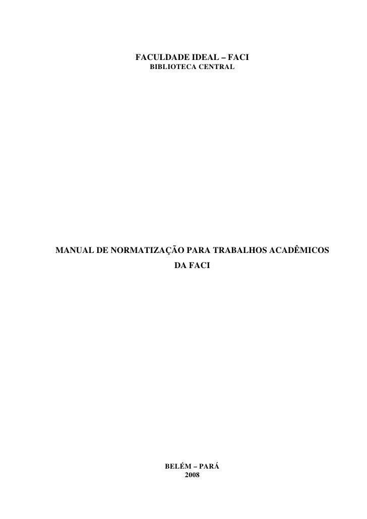 FACULDADE IDEAL – FACI                BIBLIOTECA CENTRALMANUAL DE NORMATIZAÇÃO PARA TRABALHOS ACADÊMICOS                  ...
