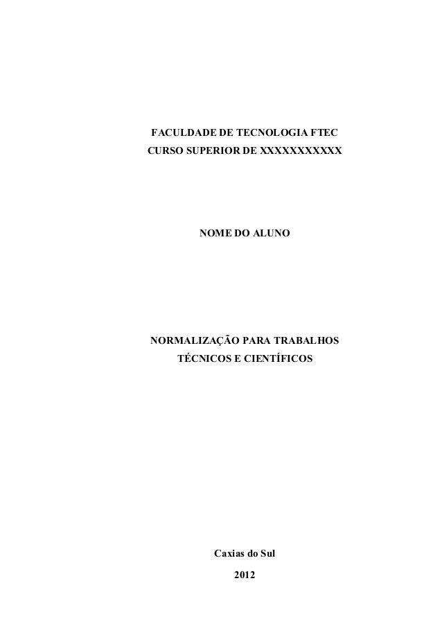 FACULDADE DE TECNOLOGIA FTEC  CURSO SUPERIOR DE XXXXXXXXXXX  NOME DO ALUNO  NORMALIZAÇÃO PARA TRABALHOS  TÉCNICOS E CIENTÍ...