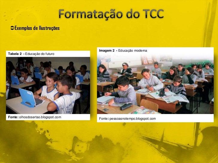 Exemplos de Ilustrações                                    Imagem 2 - Educação modernaTabela 2 - Educação do futuroFonte:...