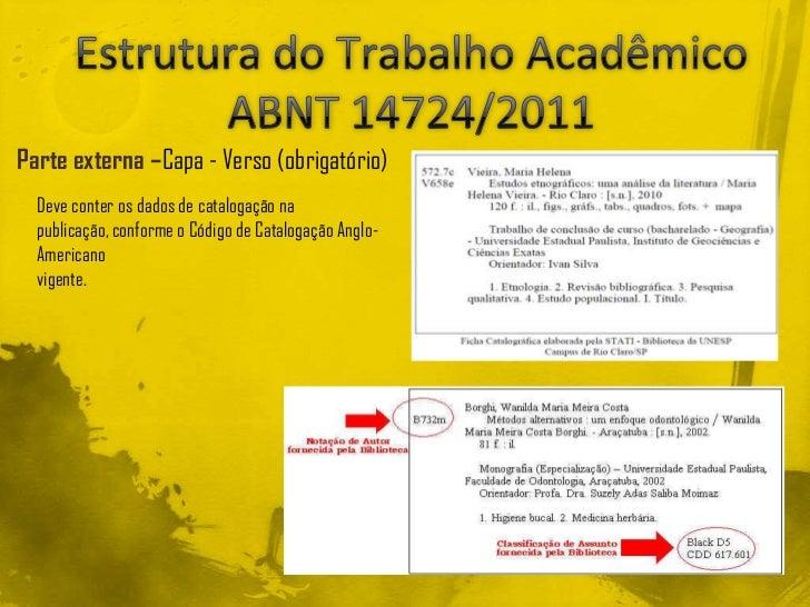 Parte externa –Capa - Verso (obrigatório)  Deve conter os dados de catalogação na  publicação, conforme o Código de Catalo...