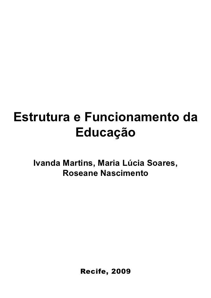Estrutura e Funcionamento da           Educação     Ivanda Martins, Maria Lúcia Soares,           Roseane Nascimento      ...