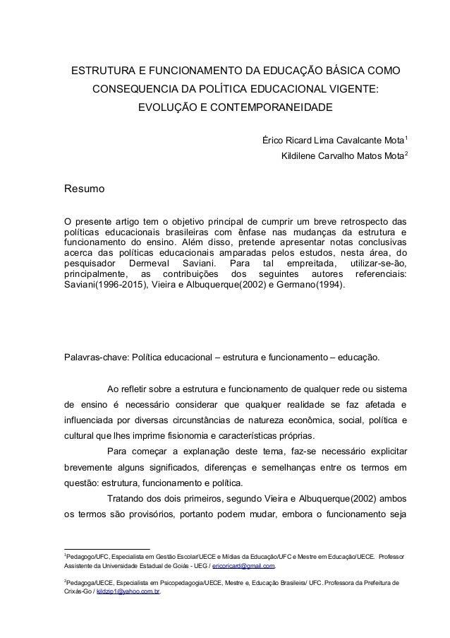ESTRUTURA E FUNCIONAMENTO DA EDUCAÇÃO BÁSICA COMO CONSEQUENCIA DA POLÍTICA EDUCACIONAL VIGENTE: EVOLUÇÃO E CONTEMPORANEIDA...