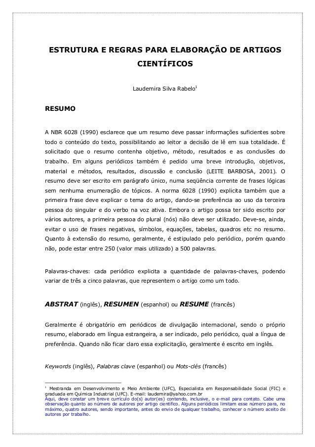 ESTRUTURA E REGRAS PARA ELABORAÇÃO DE ARTIGOS CIENTÍFICOS Laudemira Silva Rabelo1 RESUMO A NBR 6028 (1990) esclarece que u...