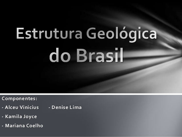 Componentes:- Alceu Vinicius   - Denise Lima- Kamila Joyce- Mariana Coelho