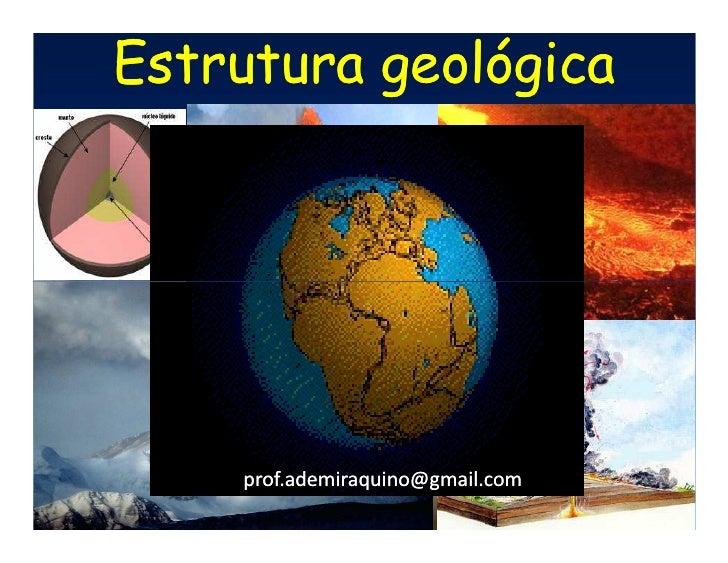 Estrutura geológica    prof.ademiraquino@gmail.com