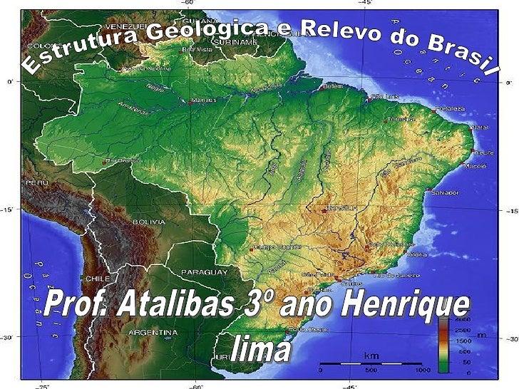O início da formação do relevo             Brasileiro:•Com o surgimento da terra a 4,6 bilhões de anosatrás;