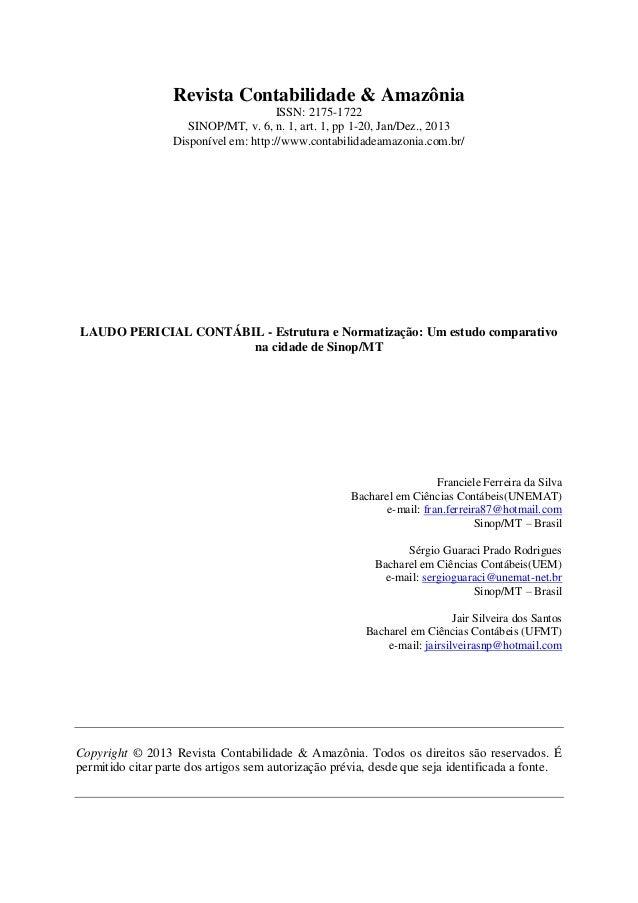 Revista Contabilidade & Amazônia ISSN: 2175-1722 SINOP/MT, v. 6, n. 1, art. 1, pp 1-20, Jan/Dez., 2013 Disponível em: http...