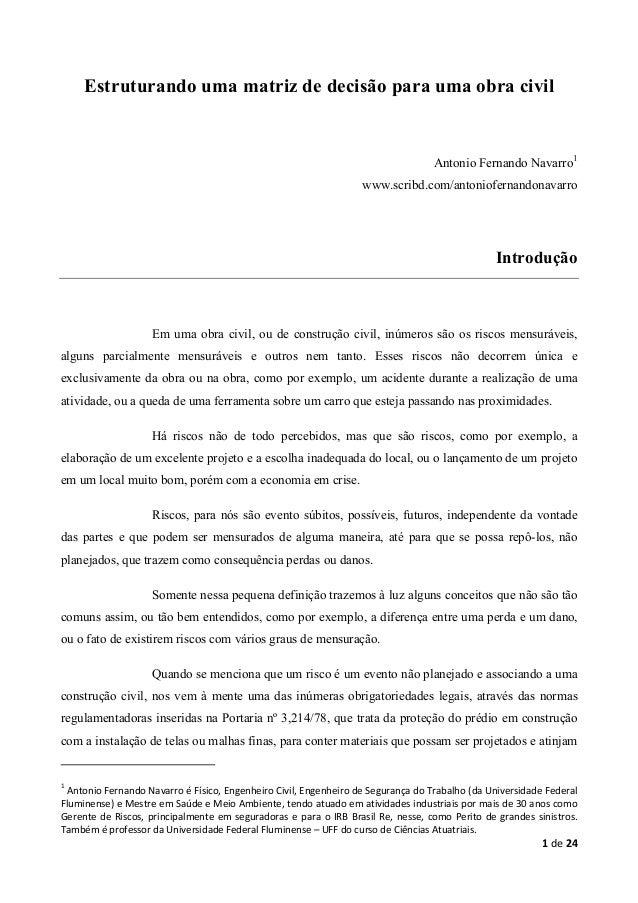 Estruturando uma matriz de decisão para uma obra civil  Antonio Fernando Navarro1 www.scribd.com/antoniofernandonavarro  I...