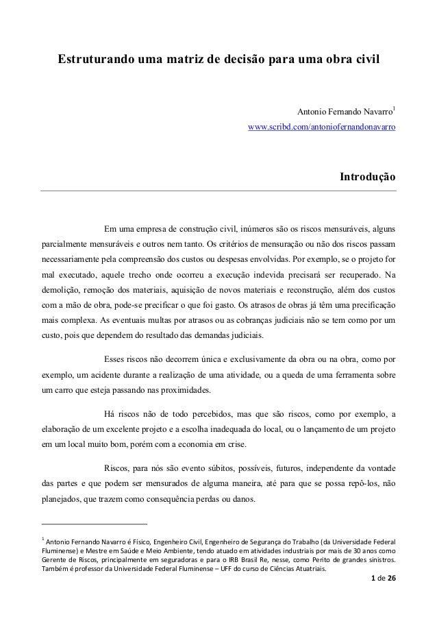 1 de 26 Estruturando uma matriz de decisão para uma obra civil Antonio Fernando Navarro1 www.scribd.com/antoniofernandonav...