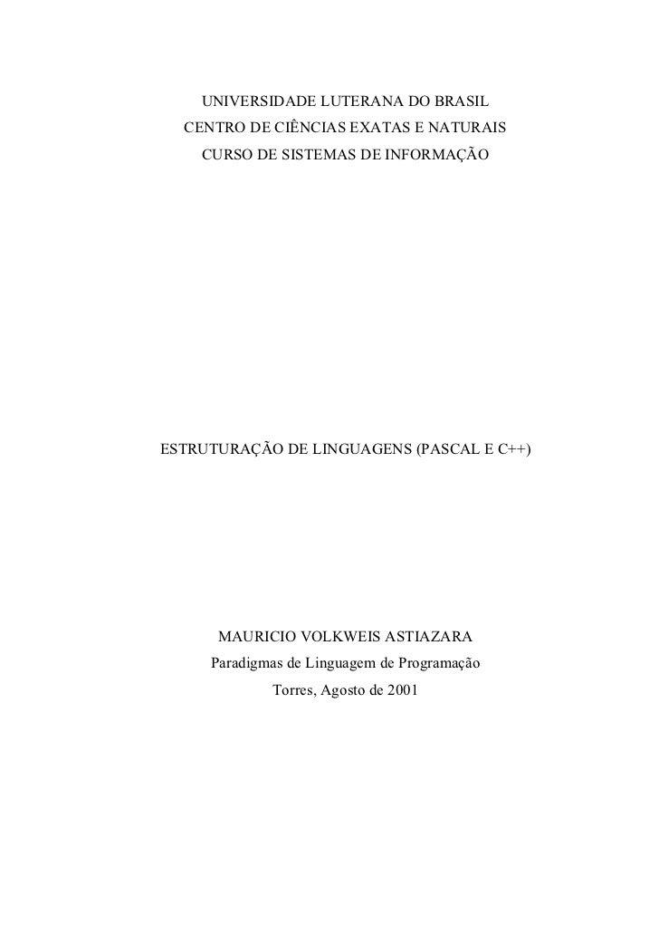 UNIVERSIDADE LUTERANA DO BRASIL  CENTRO DE CIÊNCIAS EXATAS E NATURAIS    CURSO DE SISTEMAS DE INFORMAÇÃOESTRUTURAÇÃO DE LI...