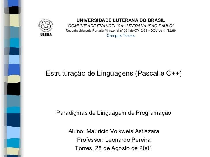 """UNIVERSIDADE LUTERANA DO BRASIL       COMUNIDADE EVANGÉLICA LUTERANA """"SÃO PAULO""""      Reconhecida pela Portaria Ministeria..."""