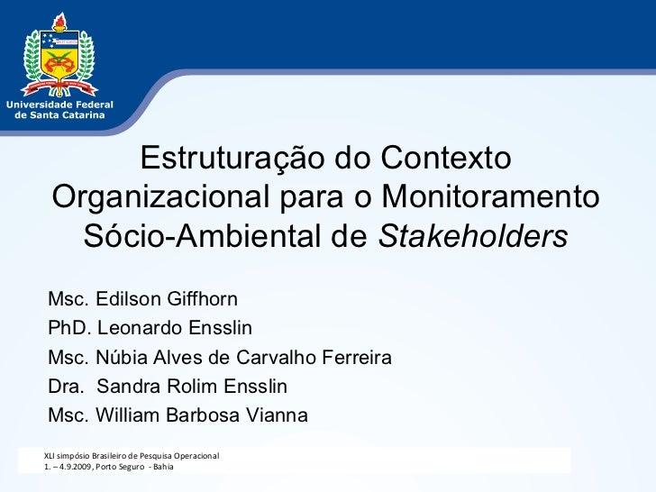 Msc. Edilson Giffhorn PhD. Leonardo Ensslin Msc. Núbia Alves de Carvalho Ferreira Dra.  Sandra Rolim Ensslin Msc. William ...