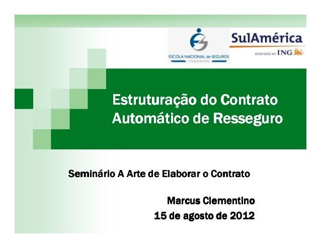 Estruturação do ContratoEstruturação do ContratoEstruturação do ContratoEstruturação do Contrato Automático de ResseguroAu...