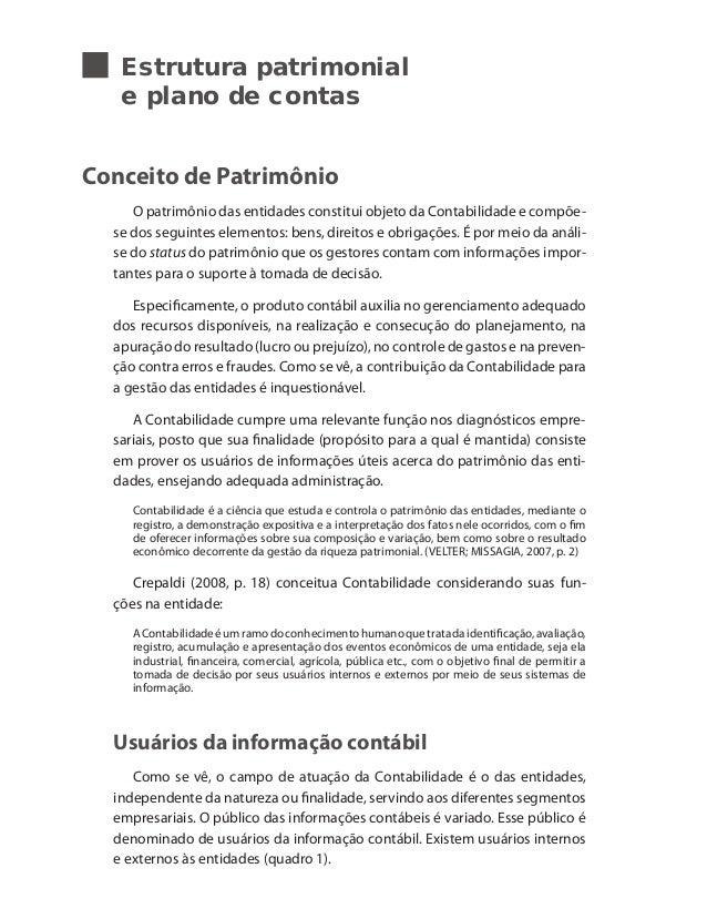 Estrutura patrimonial e plano de contas Conceito de Patrimônio O patrimônio das entidades constitui objeto da Contabilidad...