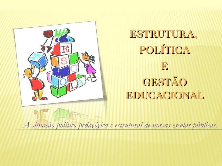 ESTRUTURA,                                       POLÍTICA                                           E                     ...