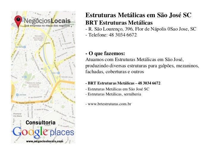 Estruturas Metálicas em São José SCBRT Estruturas Metálicas- R. São Lourenço, 396, Flor de Nápolis 0Sao Jose, SC- Telefone...