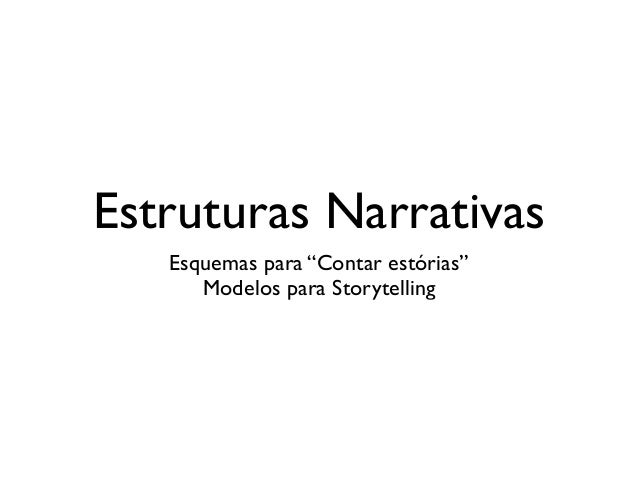 """Estruturas Narrativas Esquemas para """"Contar estórias""""  Modelos para Storytelling"""