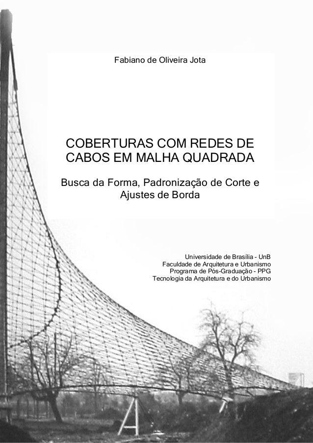 Fabiano de Oliveira JotaCOBERTURAS COM REDES DECABOS EM MALHA QUADRADABusca da Forma, Padronização de Corte eAjustes de Bo...
