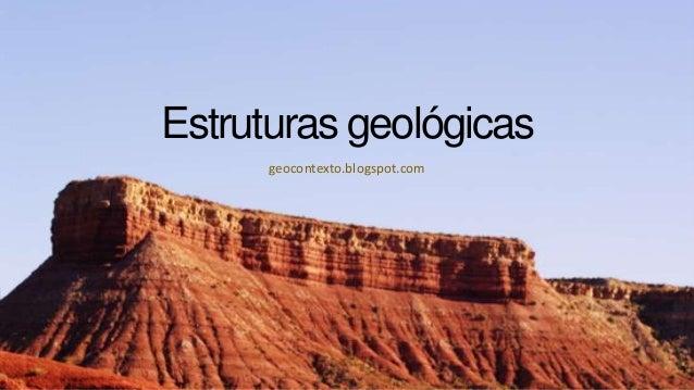 Estruturas geológicas geocontexto.blogspot.com