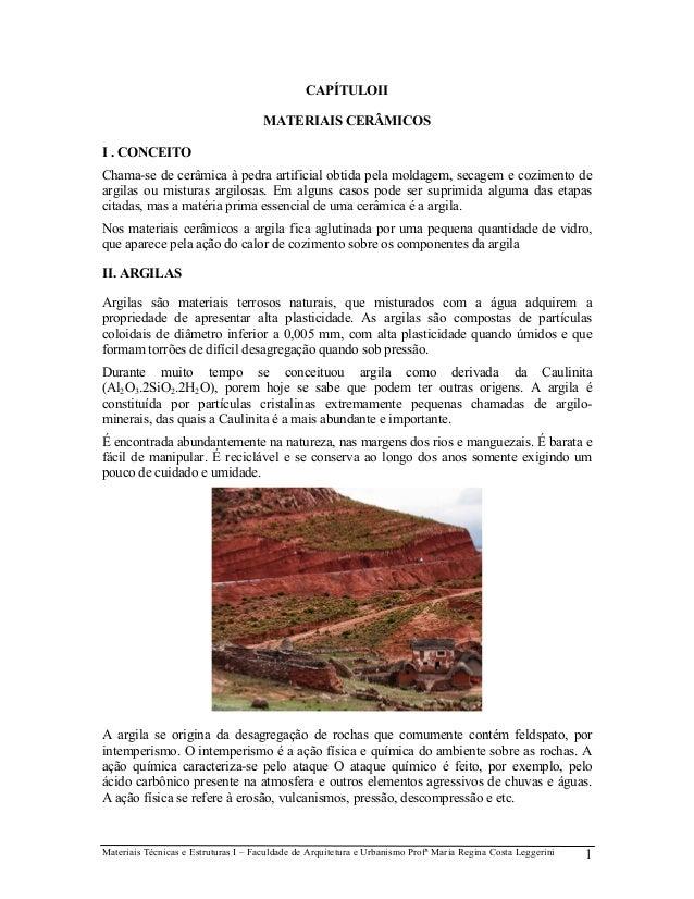 Materiais Técnicas e Estruturas I – Faculdade de Arquitetura e Urbanismo Profª Maria Regina Costa Leggerini 1 CAPÍTULOII M...