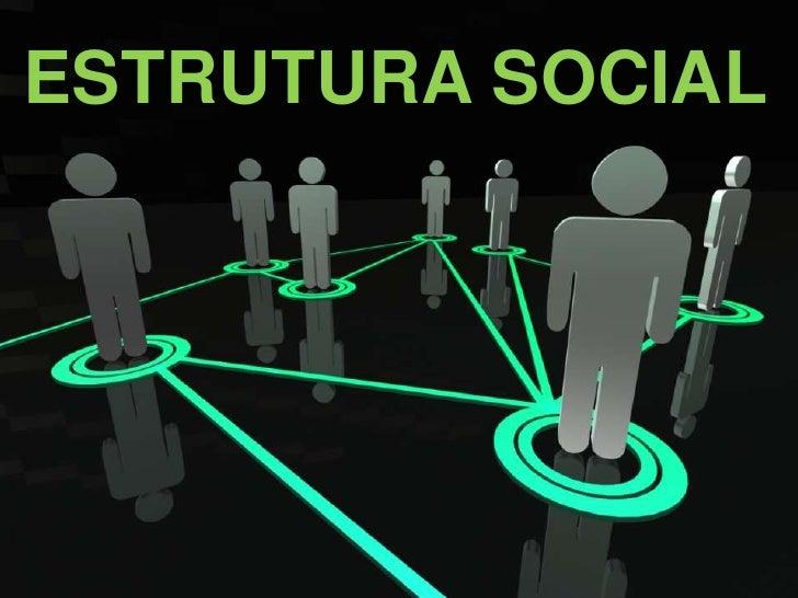 ESTRUTURA SOCIAL