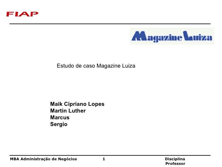 Maik Cipriano Lopes  Martin Luther Marcus Sergio Estudo de caso Magazine Luiza