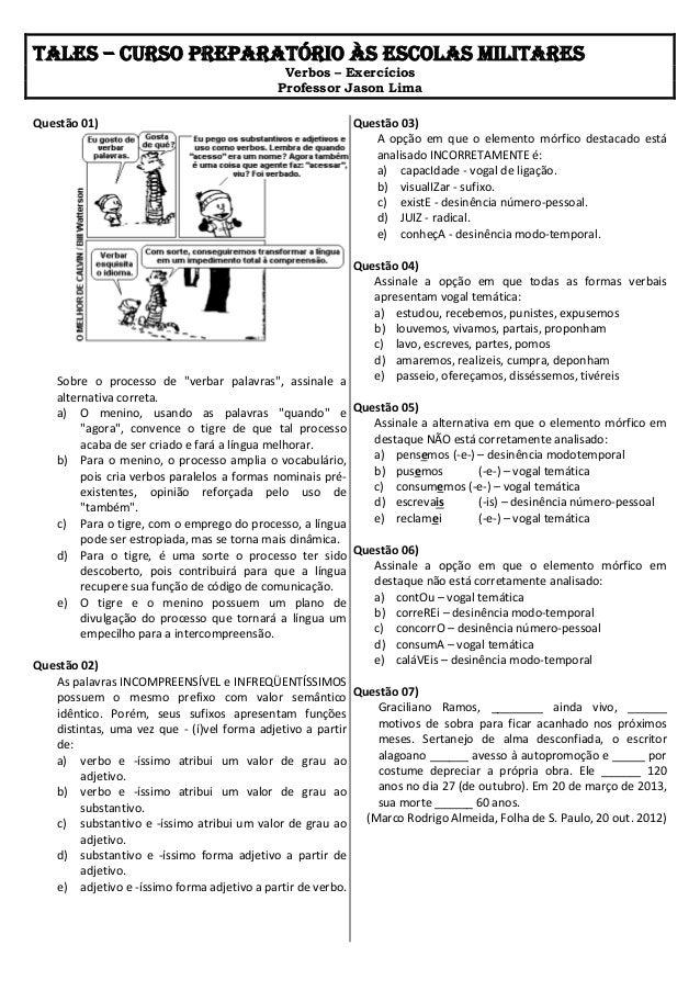 """TALES – Curso preparatório às Escolas Militares Verbos – Exercícios Professor Jason Lima Questão 01) Sobre o processo de """"..."""