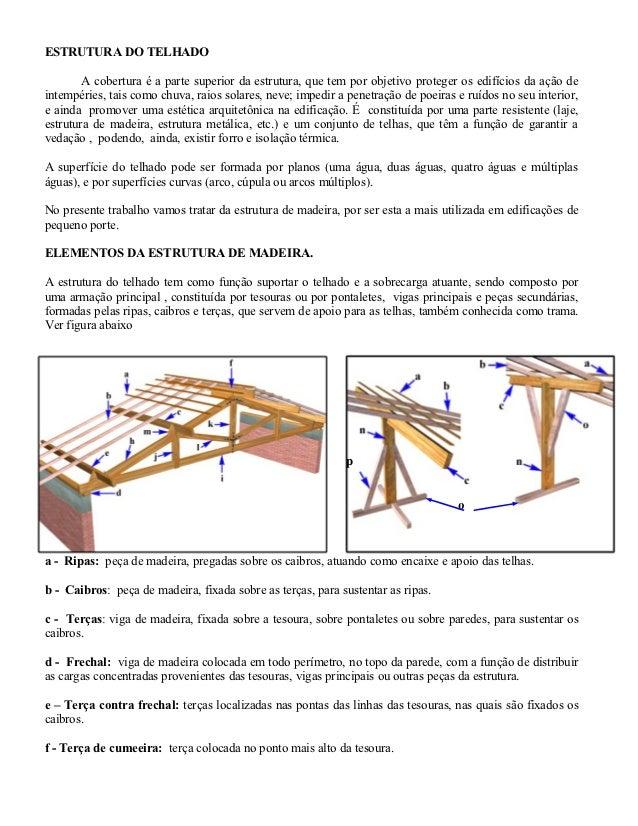 ESTRUTURA DO TELHADO        A cobertura é a parte superior da estrutura, que tem por objetivo proteger os edifícios da açã...
