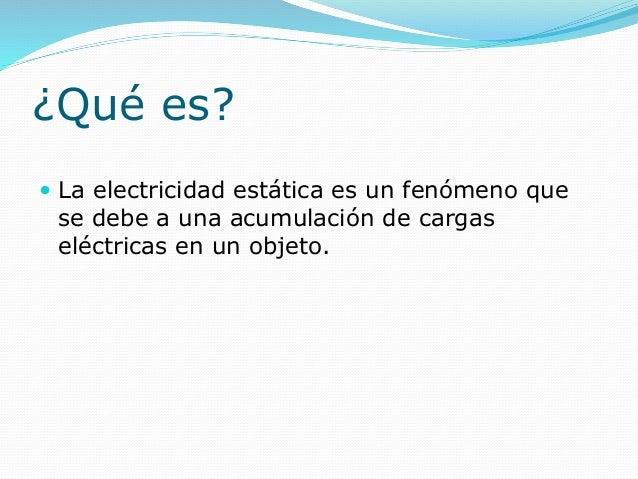 Exposici n de energ a est tica for Como evitar la electricidad estatica
