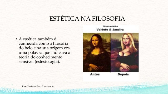 ESTÉTICA NA FILOSOFIA • A estética também é conhecida como a filosofia do belo e na sua origem era uma palavra que indicav...
