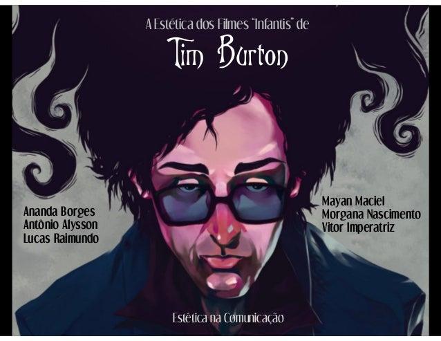 """A Estética dos Filmes """"Infantis"""" de                      Tim Burton                                                       ..."""