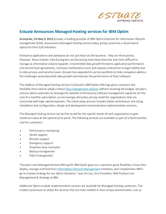 Estuate Announces Managed Hosting services for IBM OptimSunnyvale, CA May 9, 2013,Estuate, a leading provider of IBM Optim...