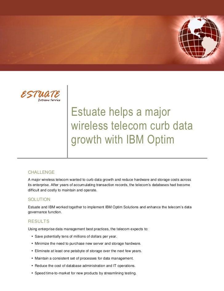 Estuate helps a major                           wireless telecom curb data                           growth with IBM Optim...