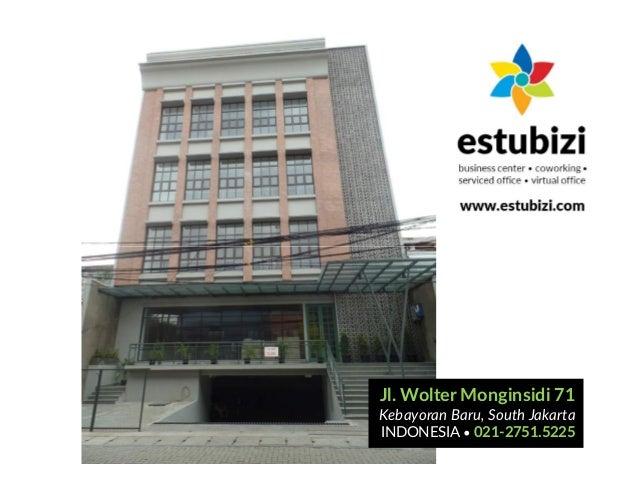 Jl. Wolter Monginsidi 71 Kebayoran Baru, South Jakarta INDONESIA • 021-2751.5225