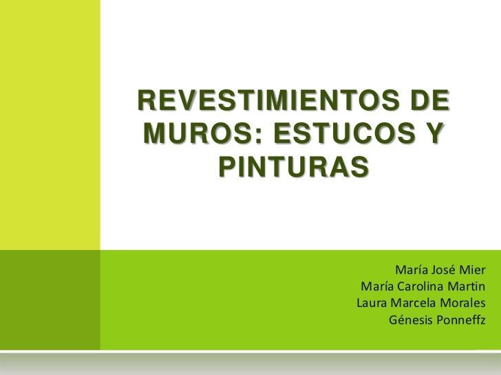 REVESTIMIENTOS DEMUROS: ESTUCOS Y    PINTURAS                  María José Mier            María Carolina Martin           ...