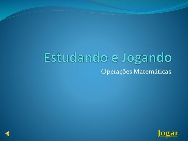 Operações Matemáticas Jogar
