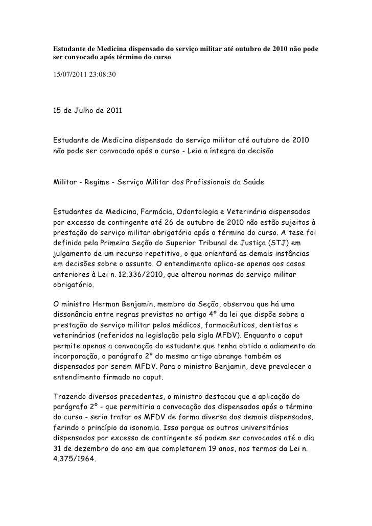Estudante de Medicina dispensado do serviço militar até outubro de 2010 não pode ser convocado após término do curso<br />...
