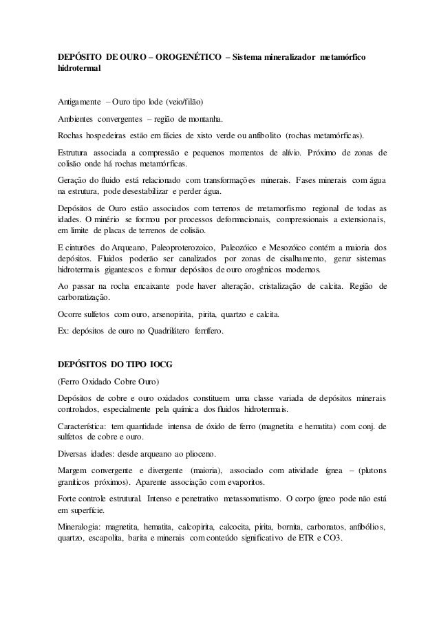 DEPÓSITO DE OURO – OROGENÉTICO – Sistema mineralizador metamórfico hidrotermal Antigamente – Ouro tipo lode (veio/filão) A...