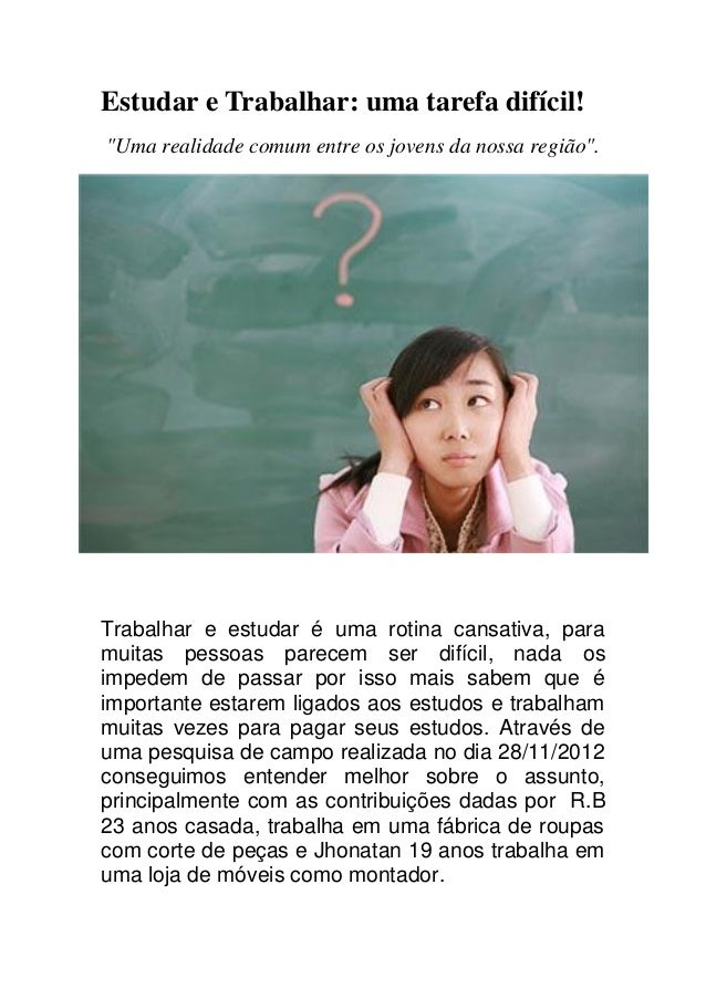 """Estudar e Trabalhar: uma tarefa difícil! """"Uma realidade comum entre os jovens da nossa região"""". Trabalhar e estudar é uma ..."""