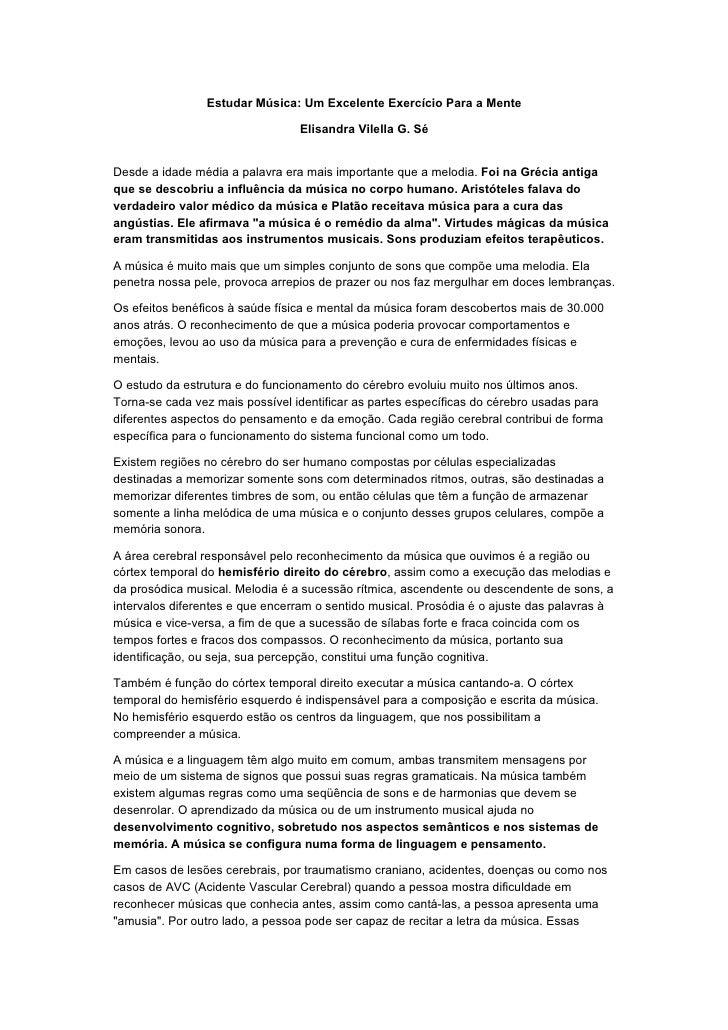 Estudar Música: Um Excelente Exercício Para a Mente                                   Elisandra Vilella G. Sé   Desde a id...