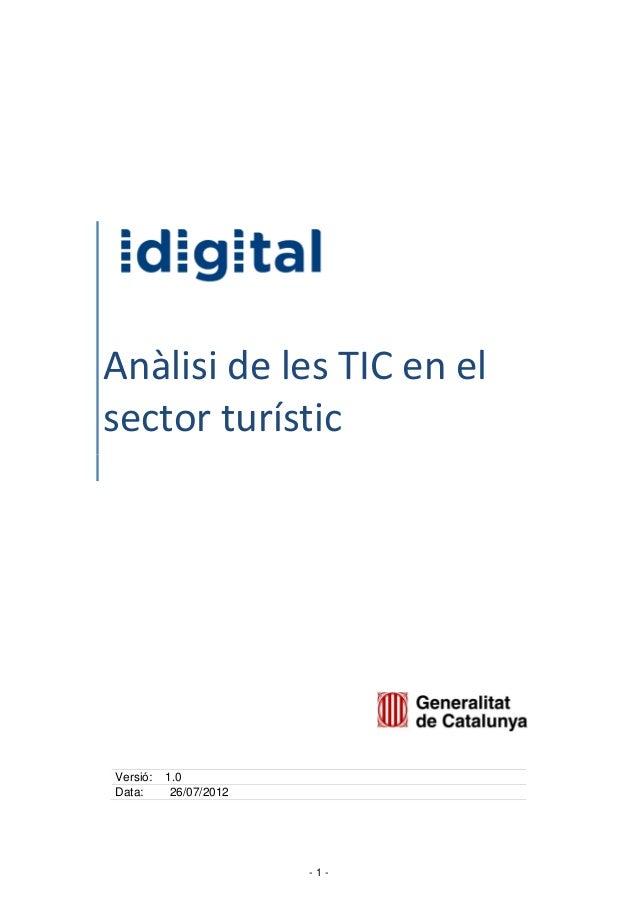 - 1 - Anàlisi de les TIC en el sector turístic Versió: 1.0 Data: 26/07/2012